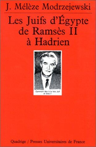 Les Juifs d'Égypte de Ramsès II à Hadrien