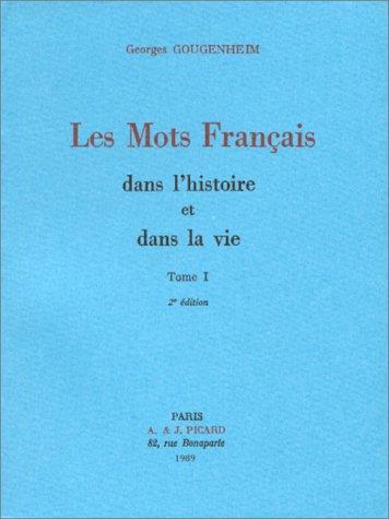 Les mots français dans l'histoire et dans la vie : Tome 1