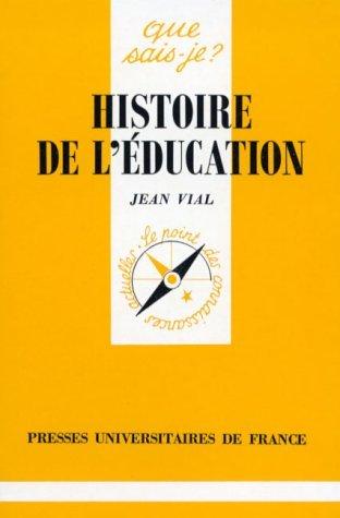 Histoire de l'éducation par Jean Vial, Que sais-je?