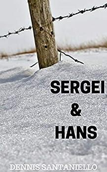 Sergei and Hans by [Santaniello, Dennis]