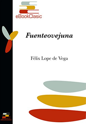 Fuenteovejuna (Anotado) (Spanish Edition)