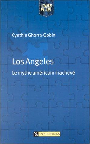 Los Angeles : Le mythe américain inachevé