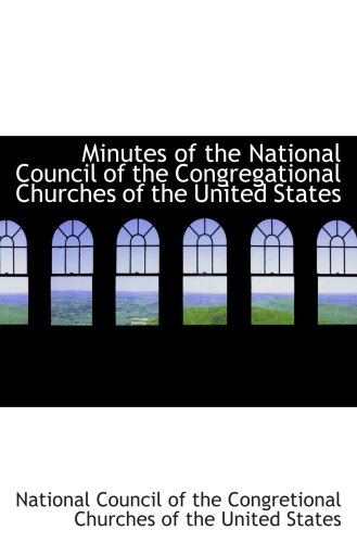 Minutes of the National Council of the Congregational Churches of the United States
