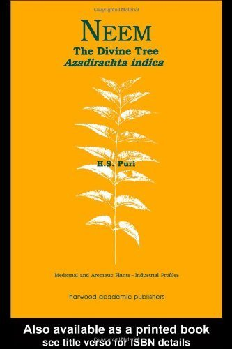 Neem: The Divine Tree Azadirachta indica (Medicinal and Aromatic Plants - Industrial Profiles) by Puri, H.S. (1999) Hardcover