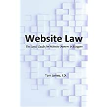 Website Law: The Legal Guide for Website Owners and Bloggers (English Edition)