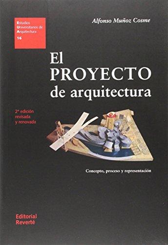 El proyecto de arquitectura. Concepto, proceso y representación (EUA16) 2 Ed. (Estudios Universitarios de Arquitectura) por MUÑOZ COSME II 2ª ED