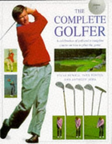 The Complete Golfer: A Celebration of Golf and a Complete Course on How to Play the Game - Pebble Beach Golf Course