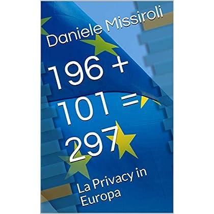 196 + 101 = 297: La Privacy In Europa