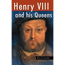 Henry VIII and His Queens (Sutton history paperbacks) (Illustrated History Paperbacks)