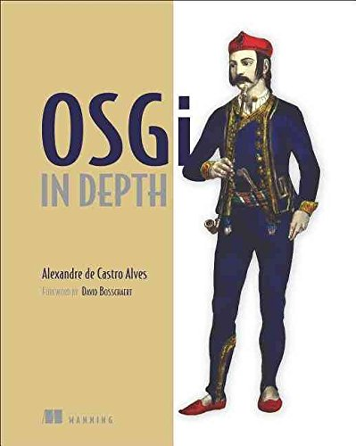 [(OSGi in Depth)] [By (author) Alexandre Alves] published on (December, 2011)