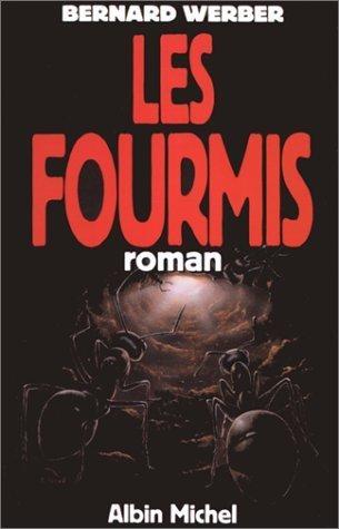 Cycle des Fourmis. Tome 1 : Les Fourmis de Werber. Bernard (1991) Broché