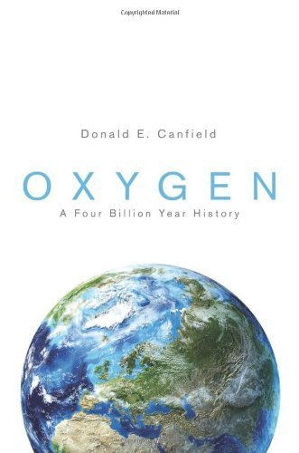 Oxygen: A Four Billion Year History (Science Essentials) by Canfield, Donald E. (2014) Hardcover