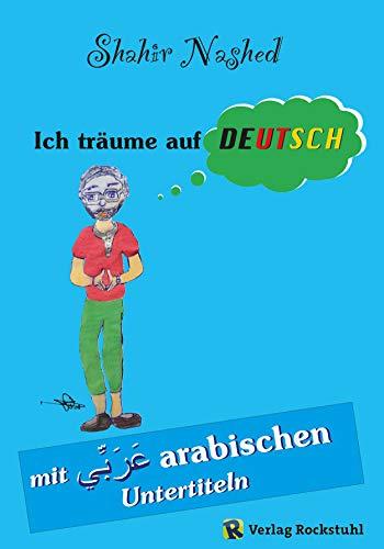 Ich träume auf Deutsch: Mit arabischen Untertiteln (German Edition ...