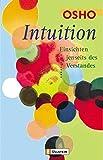 Intuition: Einsichten jenseits des Verstandes - Osho