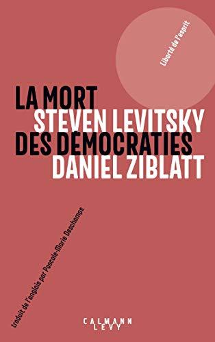 La mort des démocraties (Sciences Humaines et Essais) (French Edition)