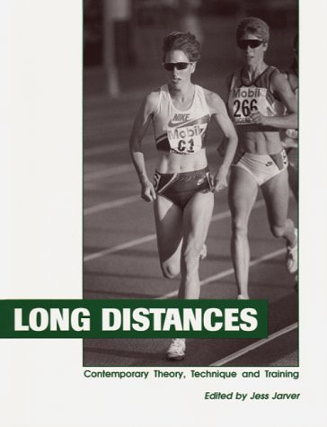 Long Distances: Contemporary Theory, Technique, and Training por Jess Jarver
