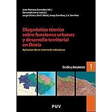 Diagnóstico técnico sobre funciones urbanas y desarrollo territorial en Dénia: Aplicación de un sistema de indicadores