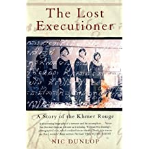 The Lost Executioner: A Story of the Khmer Rouge