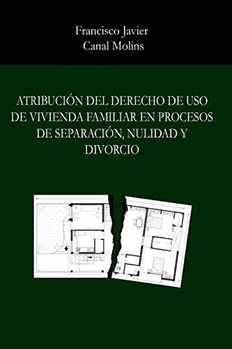 Atribucion del derecho de uso de vivienda familiar en procesos de separacion