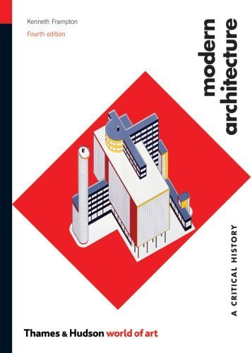 Modern Architecture: A Critical History (Fourth Edition) (World of Art) by Frampton, Kenneth (2007) Paperback
