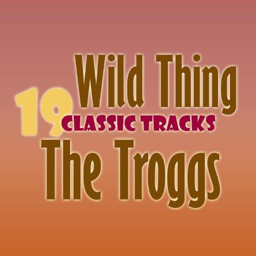 Wild Thing - 19 Classic Tracks