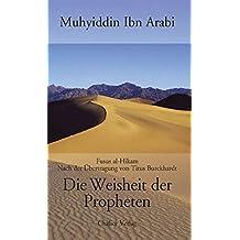 Die Weisheit der Propheten: Die Fusus al-Hikam nach der Übertragung von Titus Burckhardt