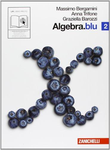 Algebra. Blu. Per le Scuole superiori. Con espansione online: 2