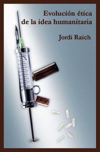 Evolución ética de la idea humanitaria por Jordi Raich