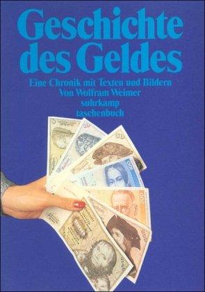 Geschichte des Geldes: Eine Chronik mit Bildern (suhrkamp taschenbuch)