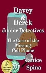 Davey & Derek Junior Detectives: The Case of the Missing Cell Phone: Volume 1