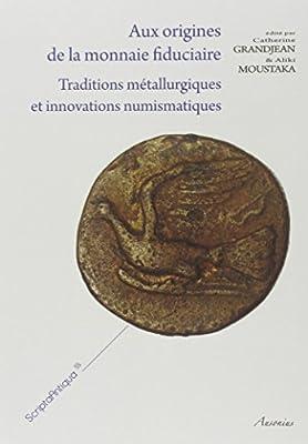 Aux origines de la monnaie fiduciaire : Traditions métallurgiques et innovations numismatiques