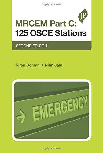 MRCEM Part C: 125 Osce Stations by Kiran Somani (2016-03-31)