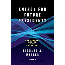 Energy for Future Presidents – The Science Behind the Headlines