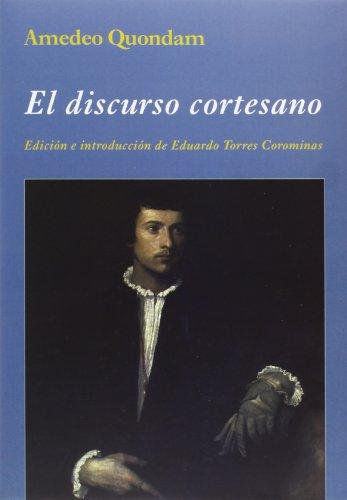 El Discurso Cortesano (La Corte en Europa)