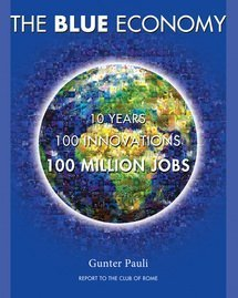 Blue Economy-10 Years, 100 Innovations, 100 Million Jobs by Pauli, Gunter (2010) Paperback