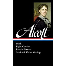 Louisa May Alcott : Work, Eight Cousins, Rose in Bloom, Stories & Other Writings (Library of America)