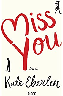 http://www.randomhouse.de/Paperback/Miss-you/Kate-Eberlen/Diana/e497169.rhd