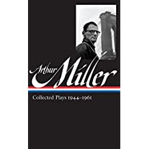 Arthur Miller: Collected Plays Vol. 1 1944-1961 (Loa #163) (Library of America)
