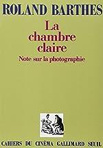 La Chambre claire - Note sur la photographie de Roland Barthes