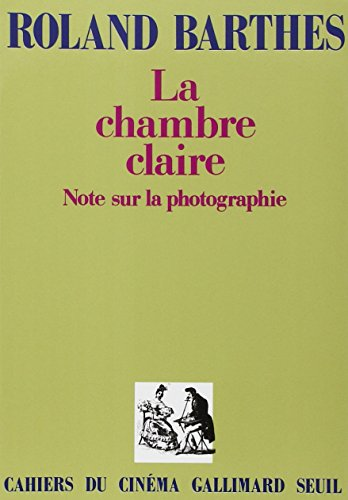 La Chambre claire : Note sur la photographie par Roland Barthes