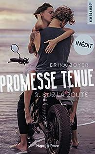 Promesse tenue, tome 2 : Sur la route par Erika Boyer