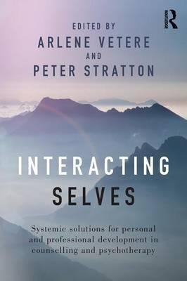 Interacting Selves; Systemic Solutions for Personal and Professional Development in Counselling and Psychotherapy [Paperback] [Jan 01, 2016] VETERE, ARLENE; STRATTON, PETER