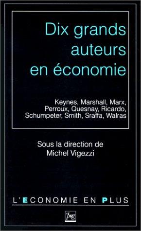 Dix grands auteurs en économie