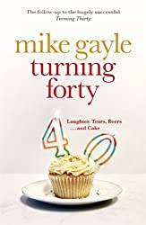 Turning Forty by Mike Gayle (2013-07-04)