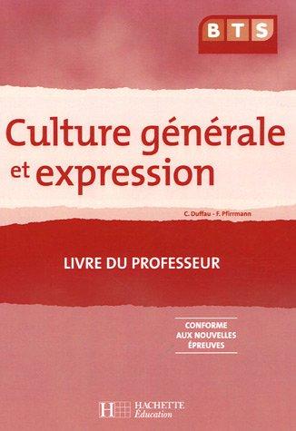 Culture générale et expression BTS : Livre du professeur