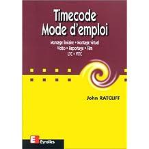Timecode. Mode d'emploi : montage linéaire, montage virtuel, vidéo, reportage, film, LTC, VITC