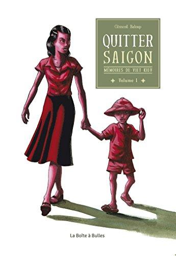 Mémoires de Viet Kieu T1: Quitter Saigon