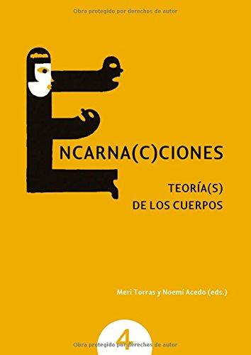Encarnac(c)iones : teoría(s) de los cuerpos, celebrado en la Universidad Autónoma de Barcelona, del 26 al 30 de marzo de 2007 Cover Image