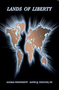 Lands of Liberty: Global Prosperity (English Edition) di [Tognoni, David Q.]