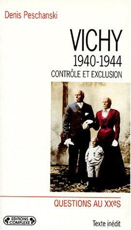 VICHY 1940-1944. Contrôle et exclusion